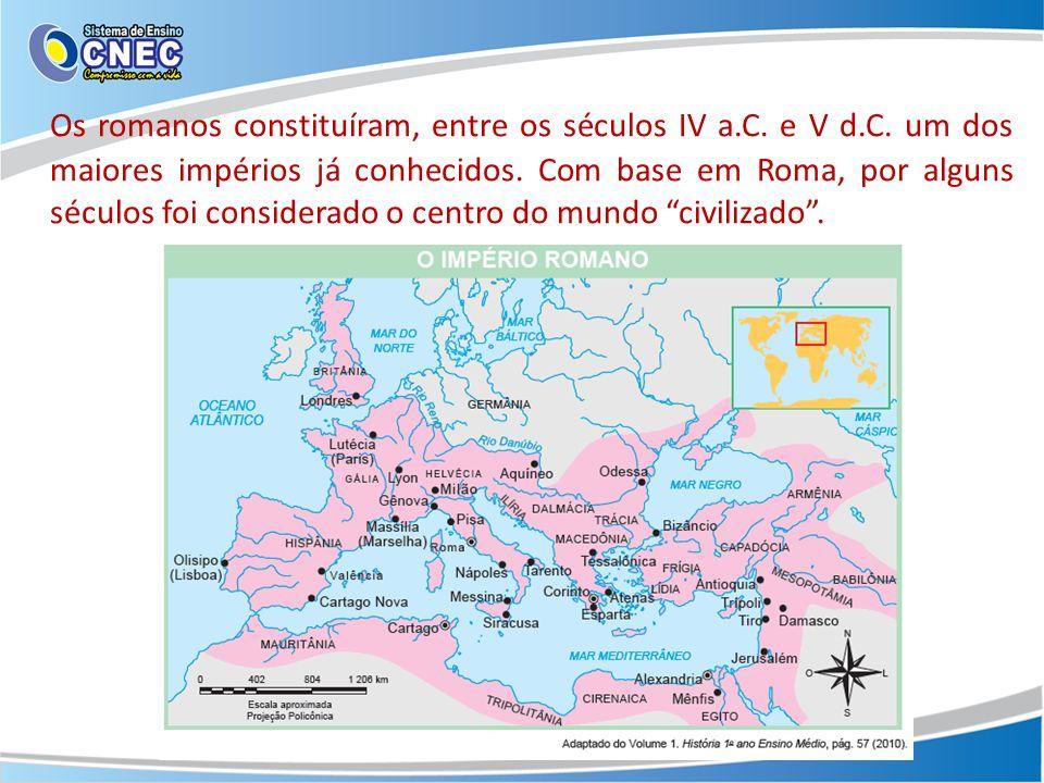 Os romanos constituíram, entre os séculos IV a. C. e V d. C