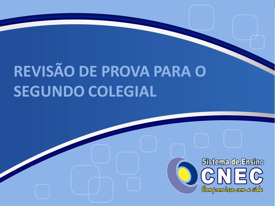 REVISÃO DE PROVA PARA O SEGUNDO COLEGIAL