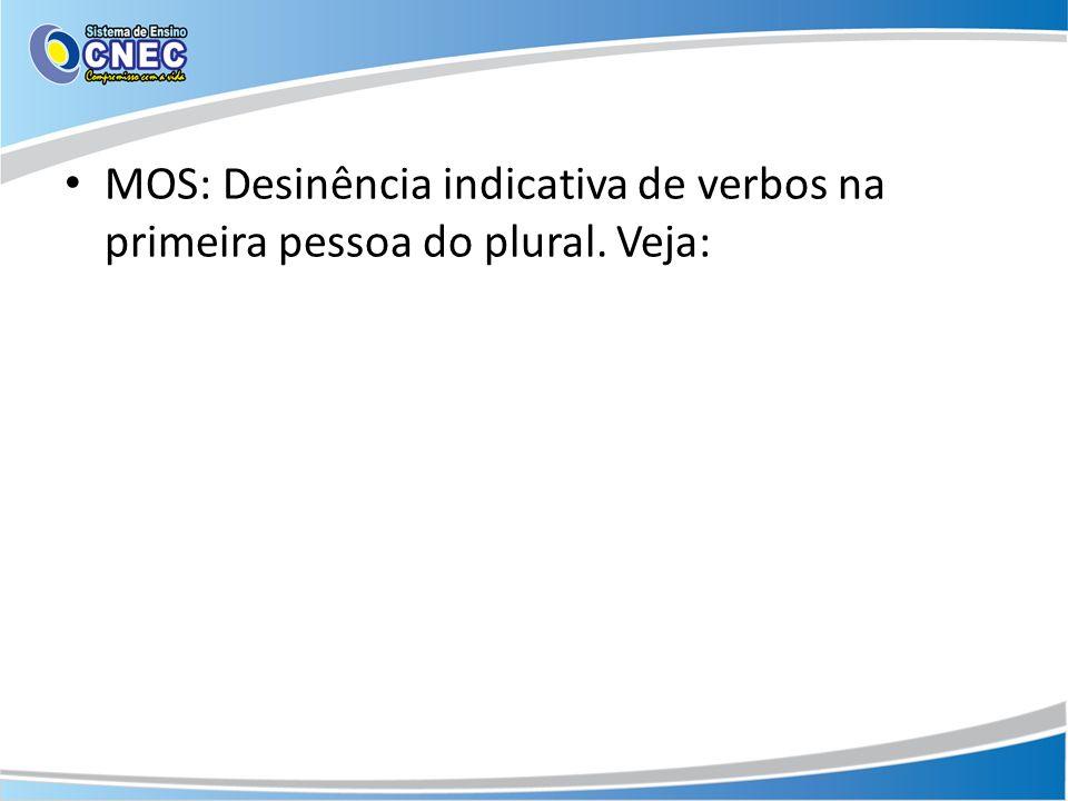 MOS: Desinência indicativa de verbos na primeira pessoa do plural