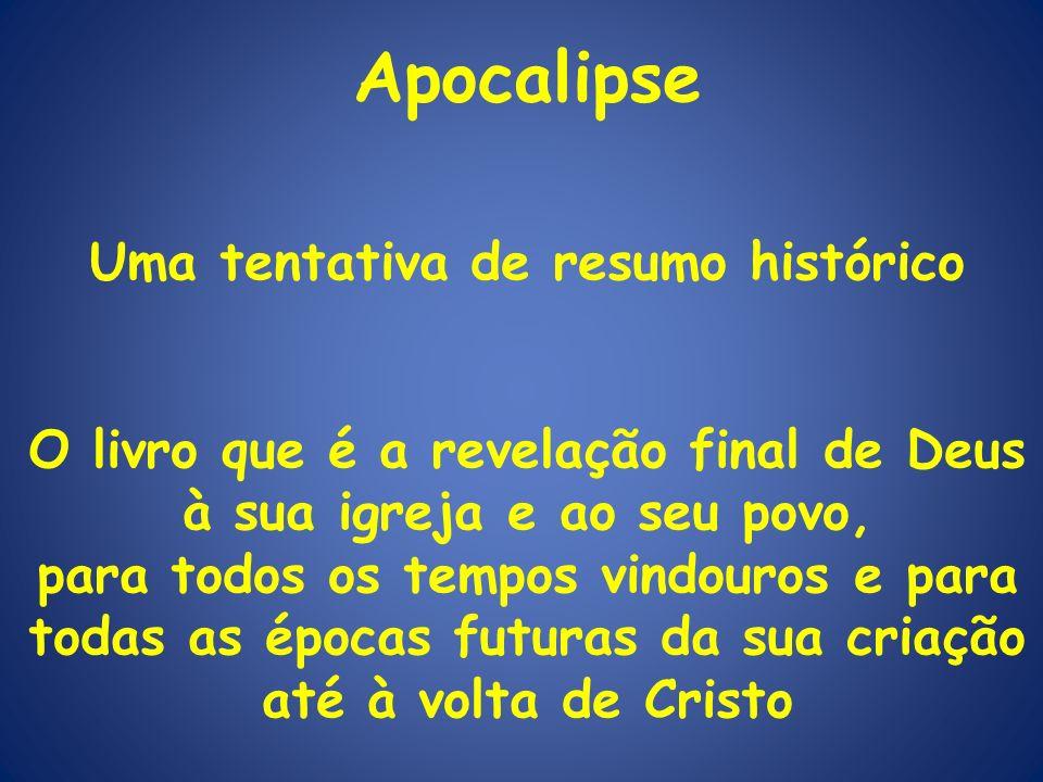 Apocalipse Uma tentativa de resumo histórico