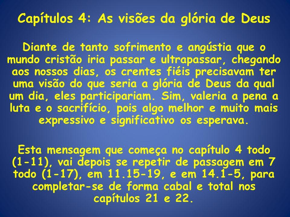 Capítulos 4: As visões da glória de Deus