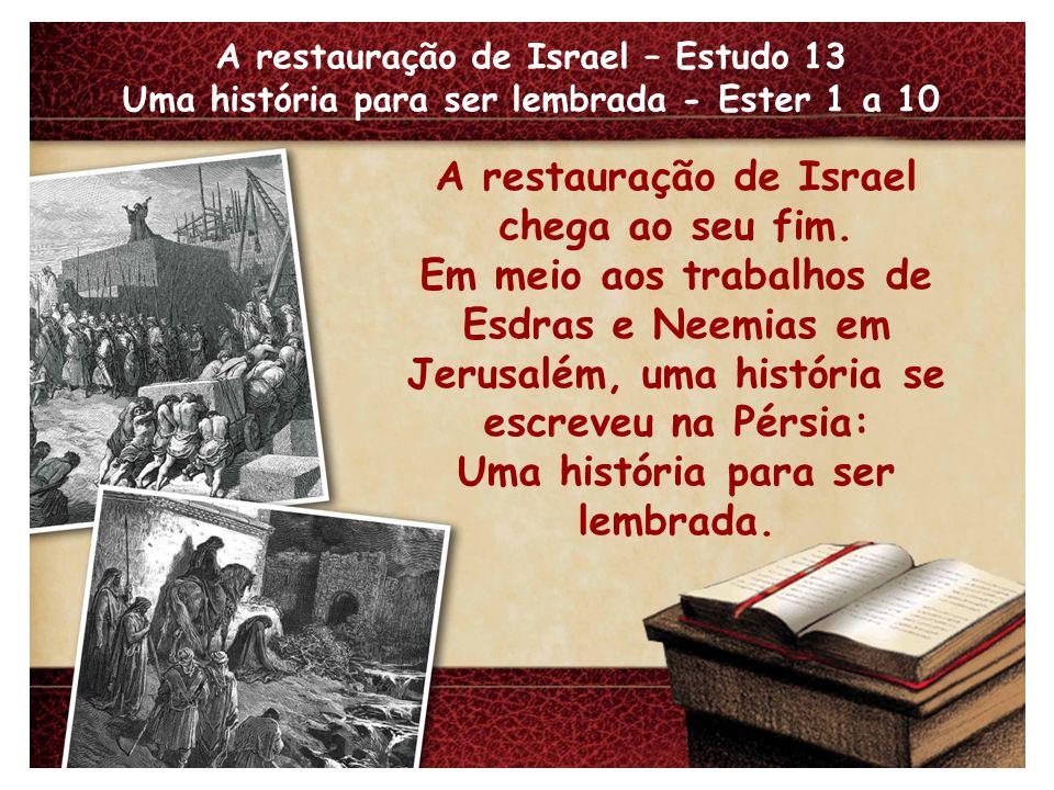 A restauração de Israel chega ao seu fim. Em meio aos trabalhos de