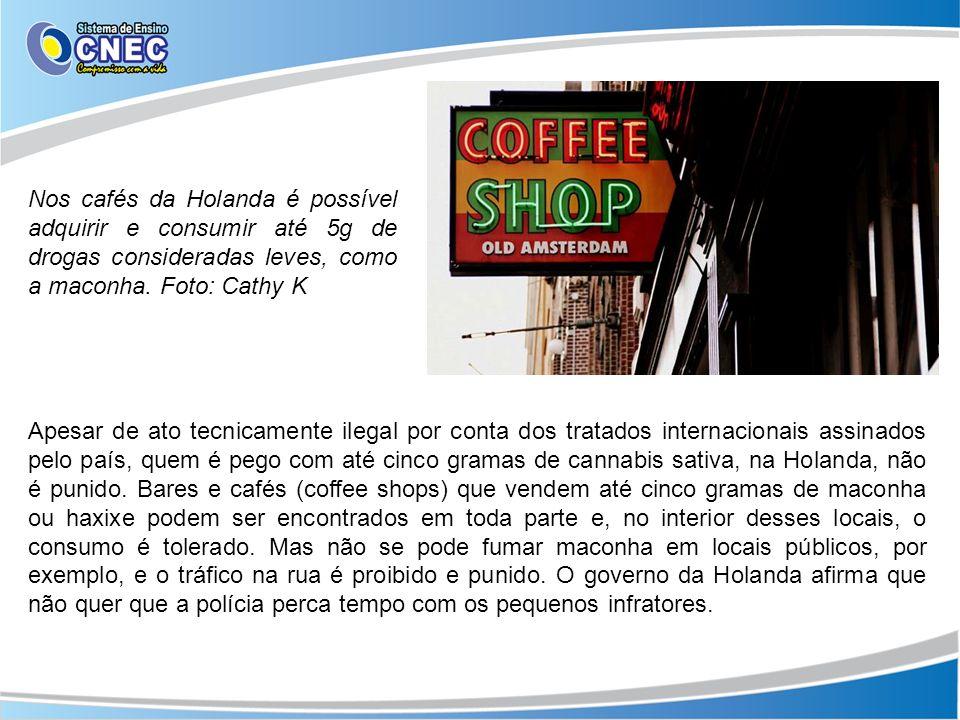Nos cafés da Holanda é possível adquirir e consumir até 5g de drogas consideradas leves, como a maconha. Foto: Cathy K