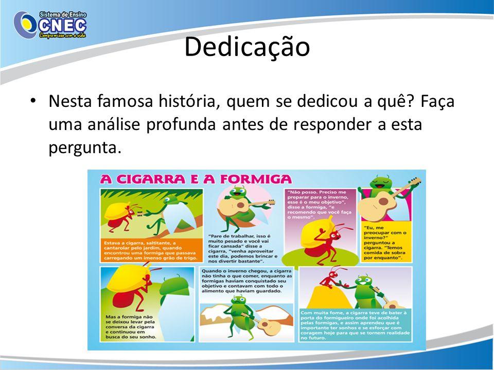 DedicaçãoNesta famosa história, quem se dedicou a quê.