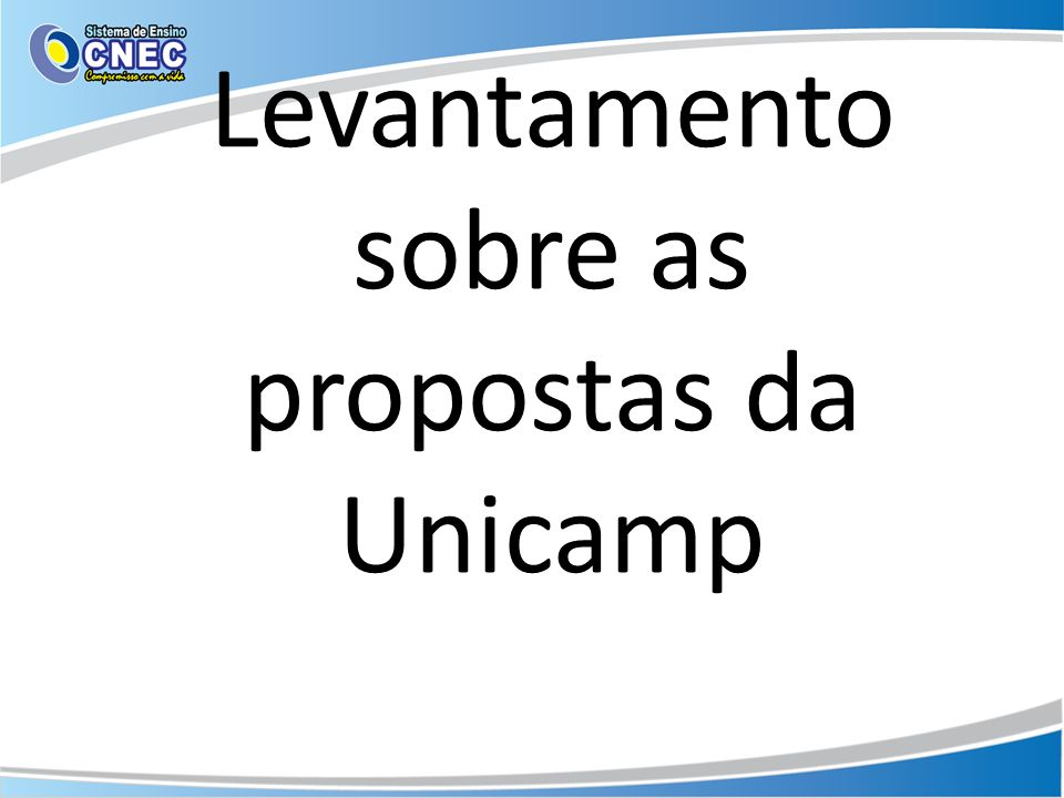 Levantamento sobre as propostas da Unicamp