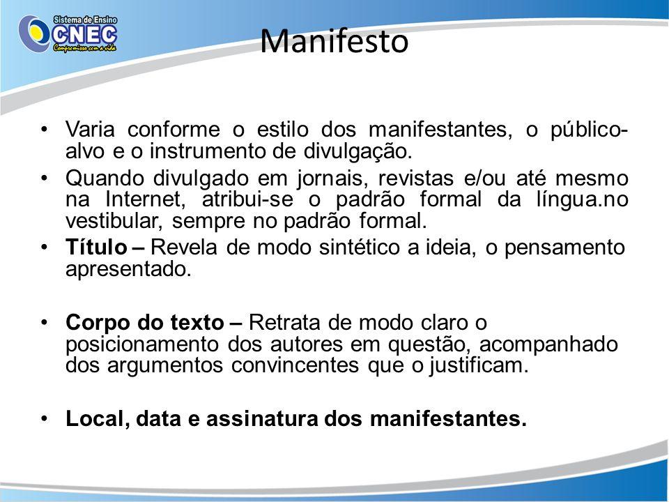 Manifesto Varia conforme o estilo dos manifestantes, o público-alvo e o instrumento de divulgação.