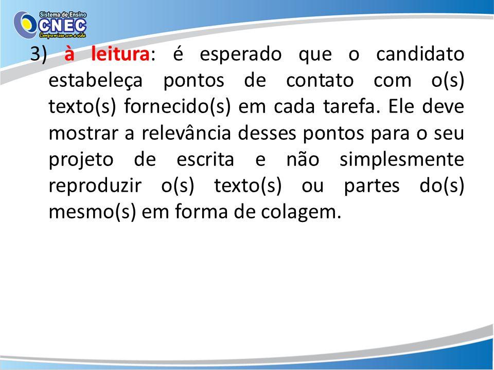 3) à leitura: é esperado que o candidato estabeleça pontos de contato com o(s) texto(s) fornecido(s) em cada tarefa.