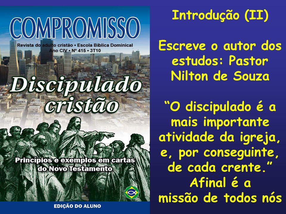 Escreve o autor dos estudos: Pastor Nilton de Souza