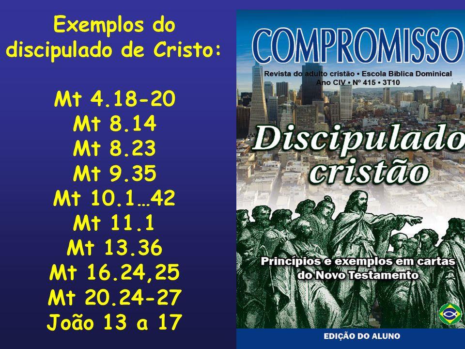 Exemplos do discipulado de Cristo: