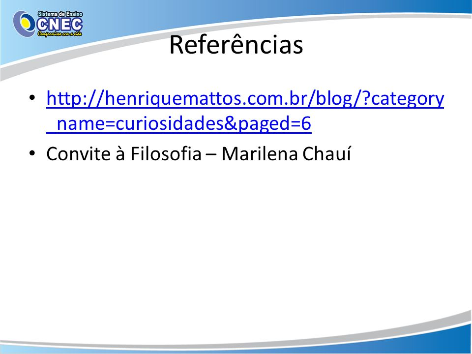Referências http://henriquemattos.com.br/blog/ category_name=curiosidades&paged=6.