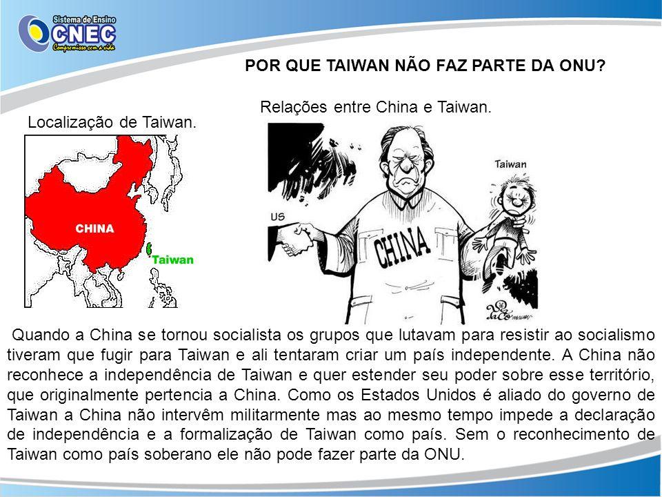 POR QUE TAIWAN NÃO FAZ PARTE DA ONU