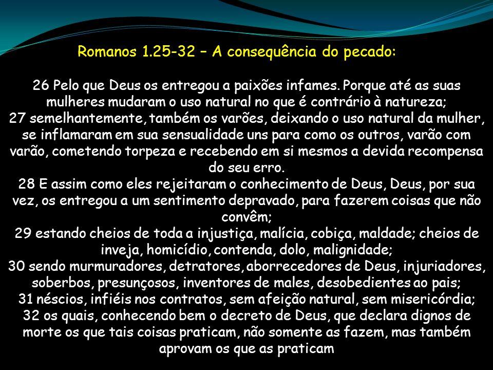 Romanos 1.25-32 – A consequência do pecado: