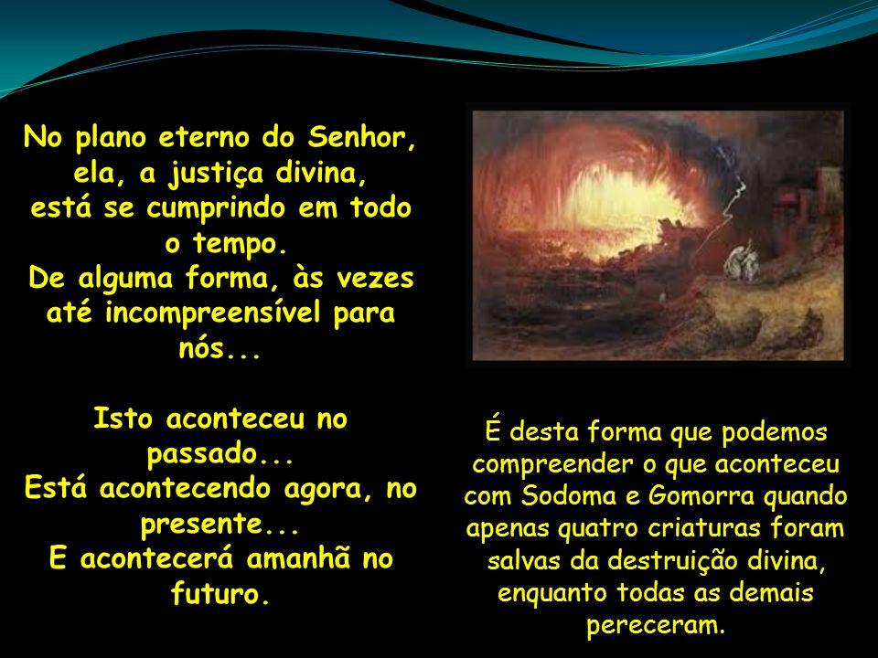 No plano eterno do Senhor, ela, a justiça divina,