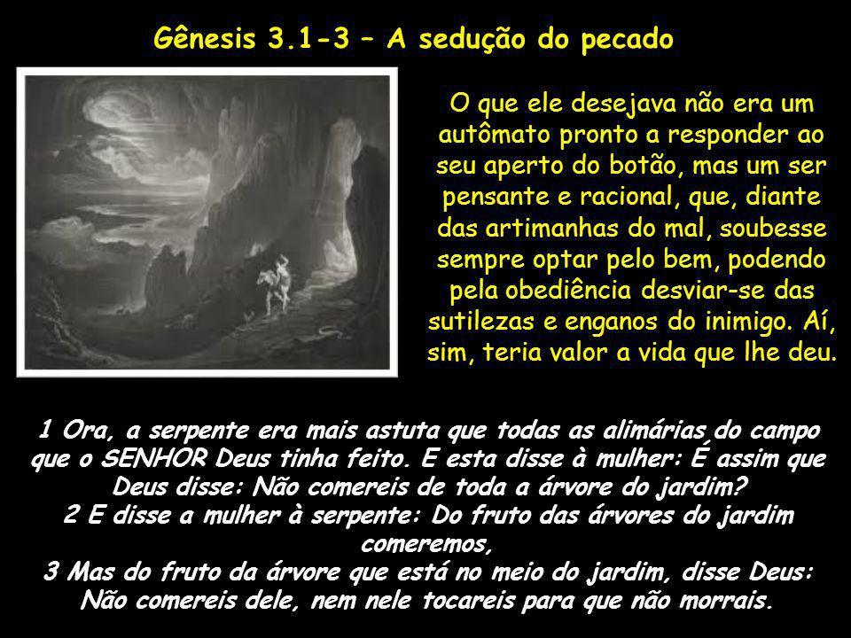Gênesis 3.1-3 – A sedução do pecado