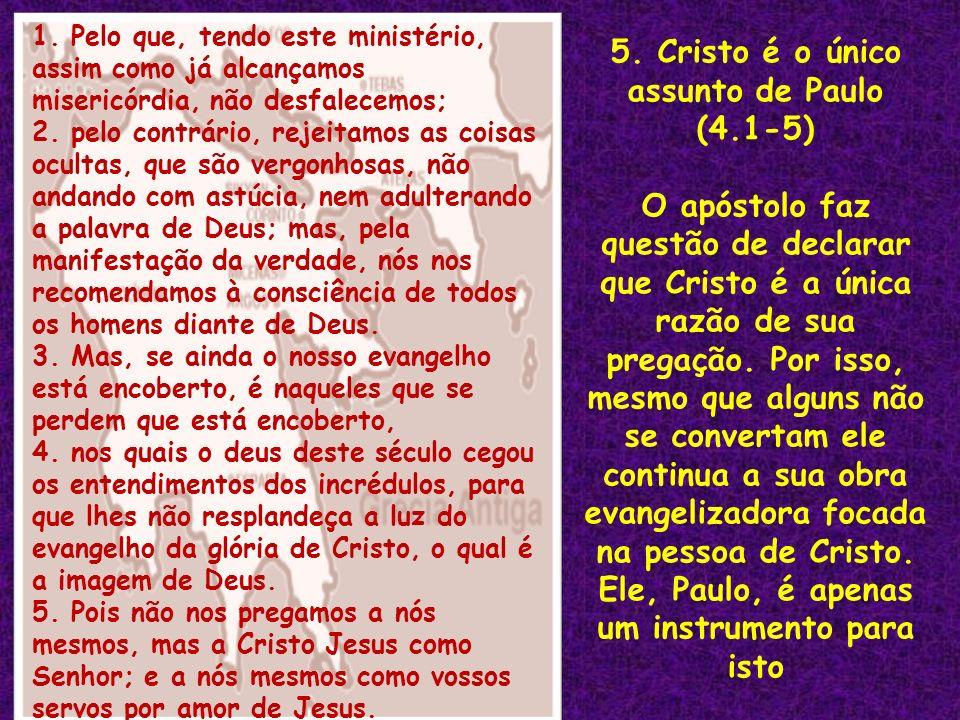 5. Cristo é o único assunto de Paulo