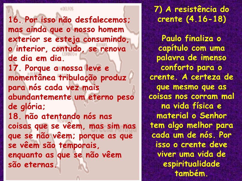 7) A resistência do crente (4.16-18)
