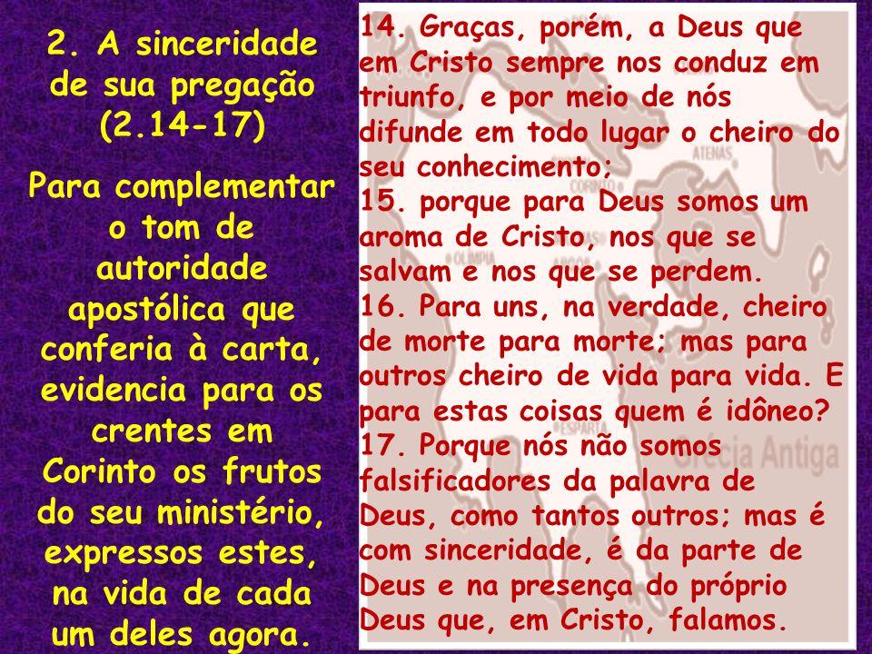 2. A sinceridade de sua pregação