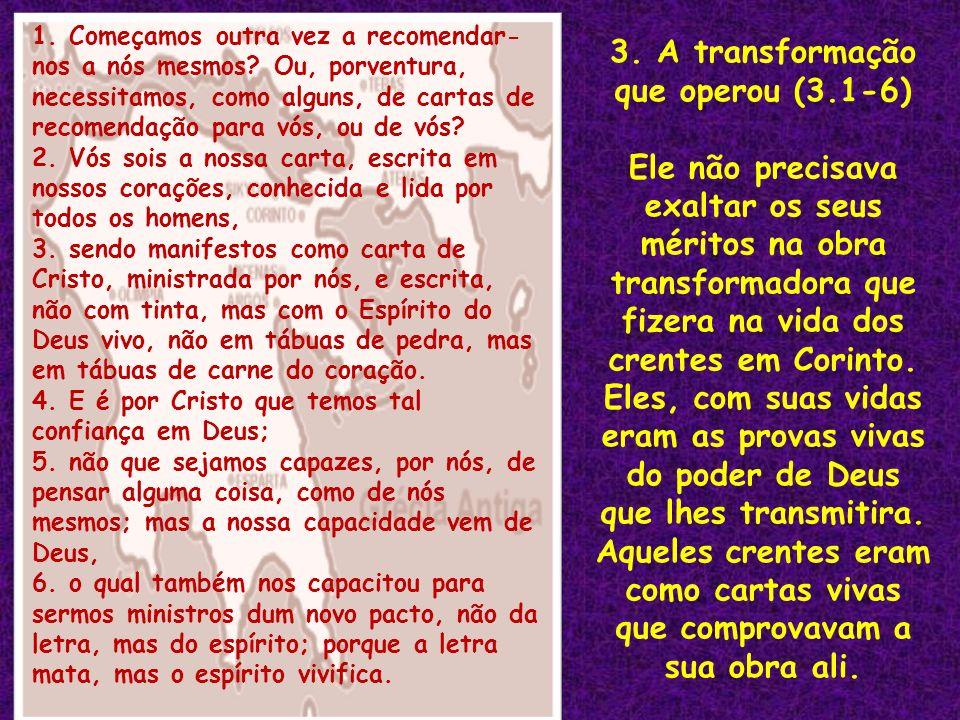 3. A transformação que operou (3.1-6)