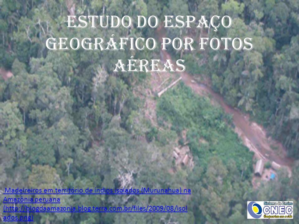 ESTUDO DO ESPAÇO GEOGRÁFICO POR FOTOS AÉREAS