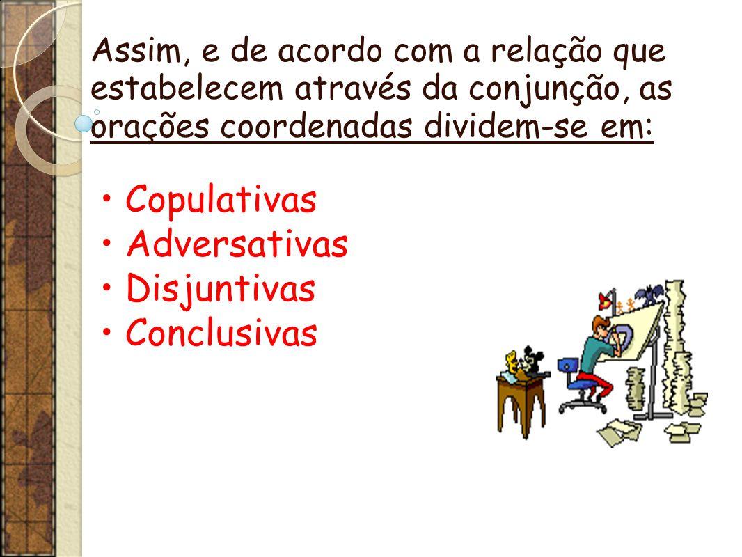 Copulativas Adversativas Disjuntivas Conclusivas