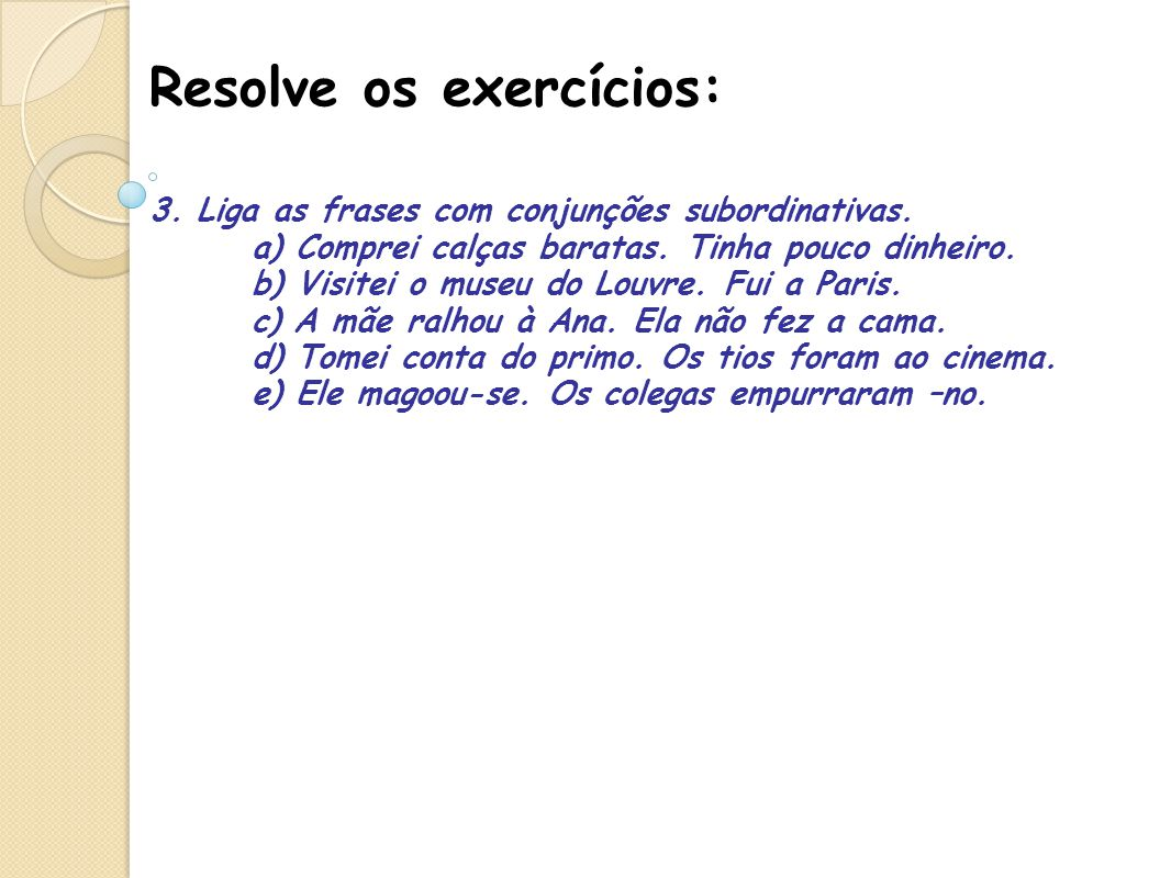 Resolve os exercícios: