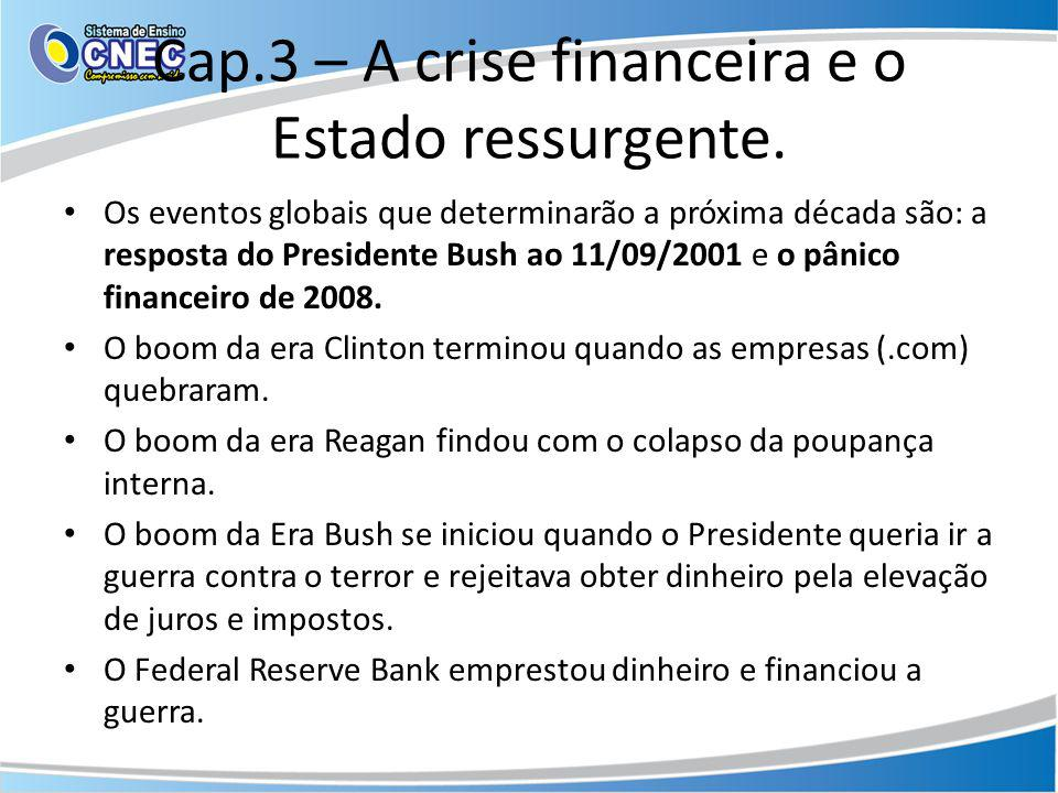Cap.3 – A crise financeira e o Estado ressurgente.