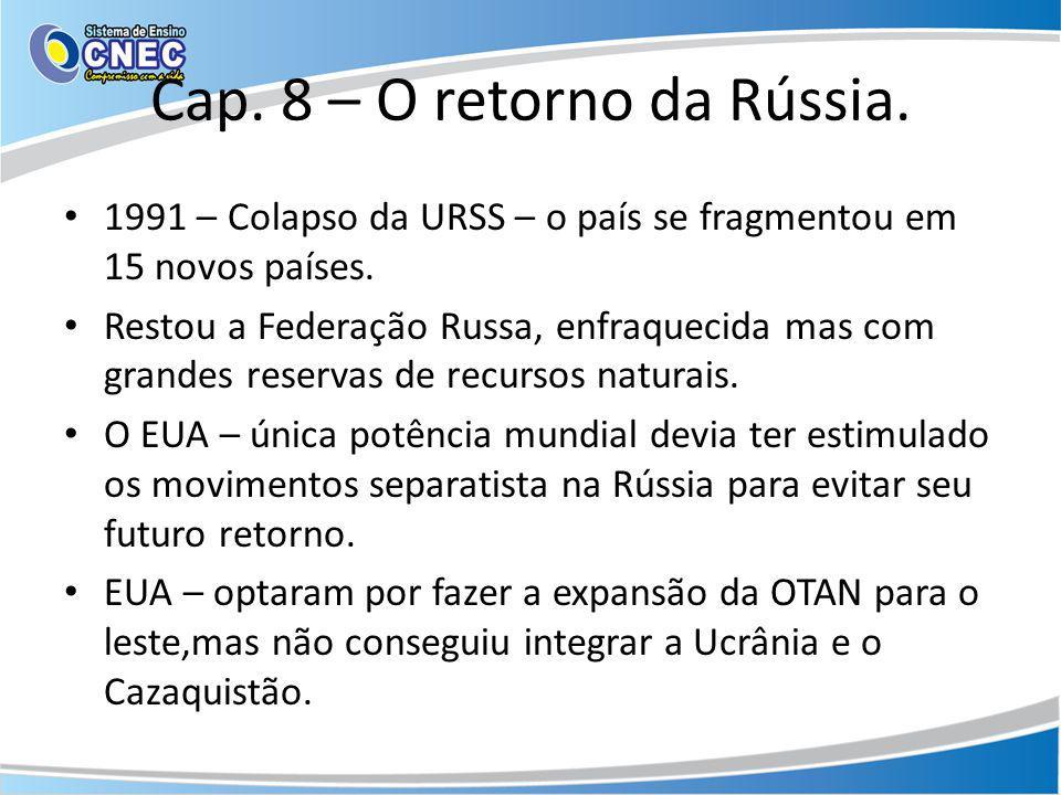 Cap. 8 – O retorno da Rússia.