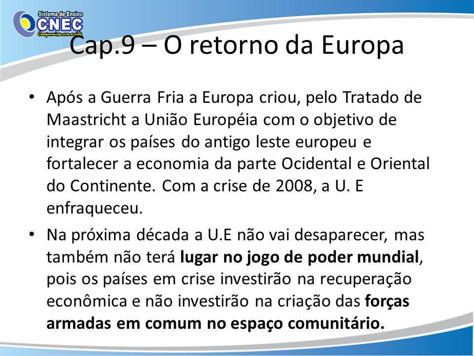 Cap.9 – O retorno da Europa