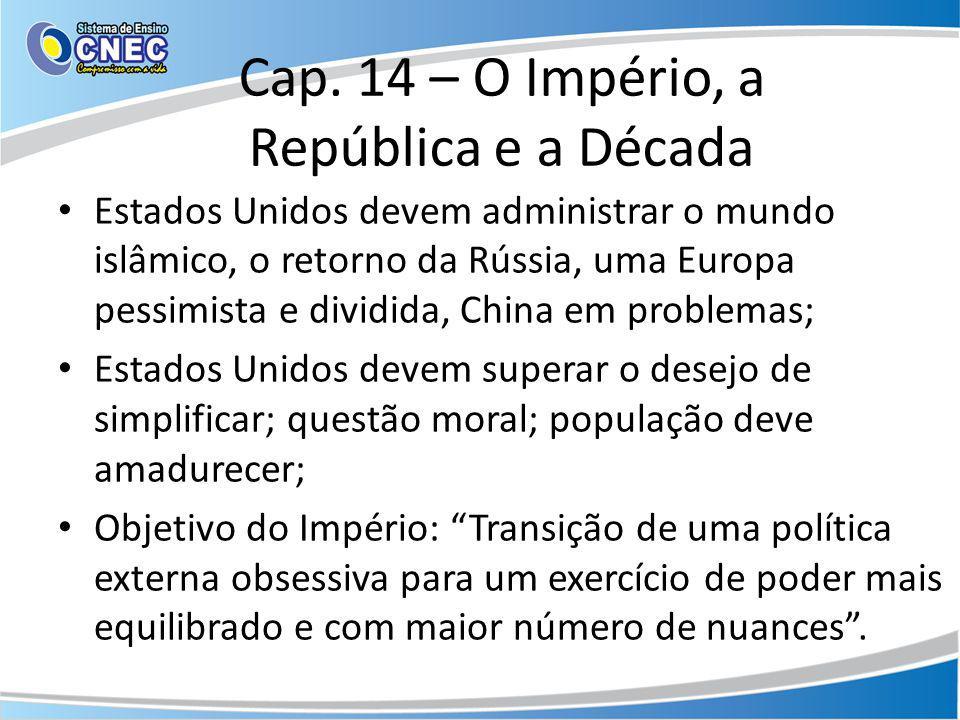 Cap. 14 – O Império, a República e a Década