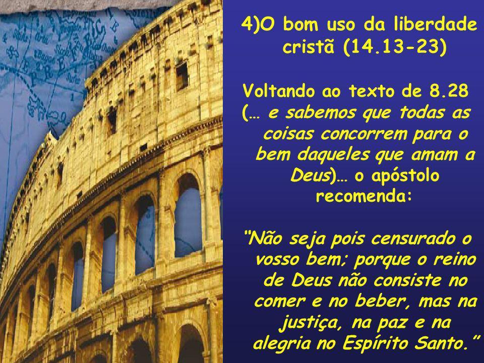 4)O bom uso da liberdade cristã (14.13-23)