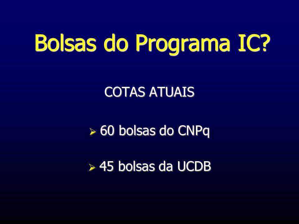 Bolsas do Programa IC COTAS ATUAIS 60 bolsas do CNPq