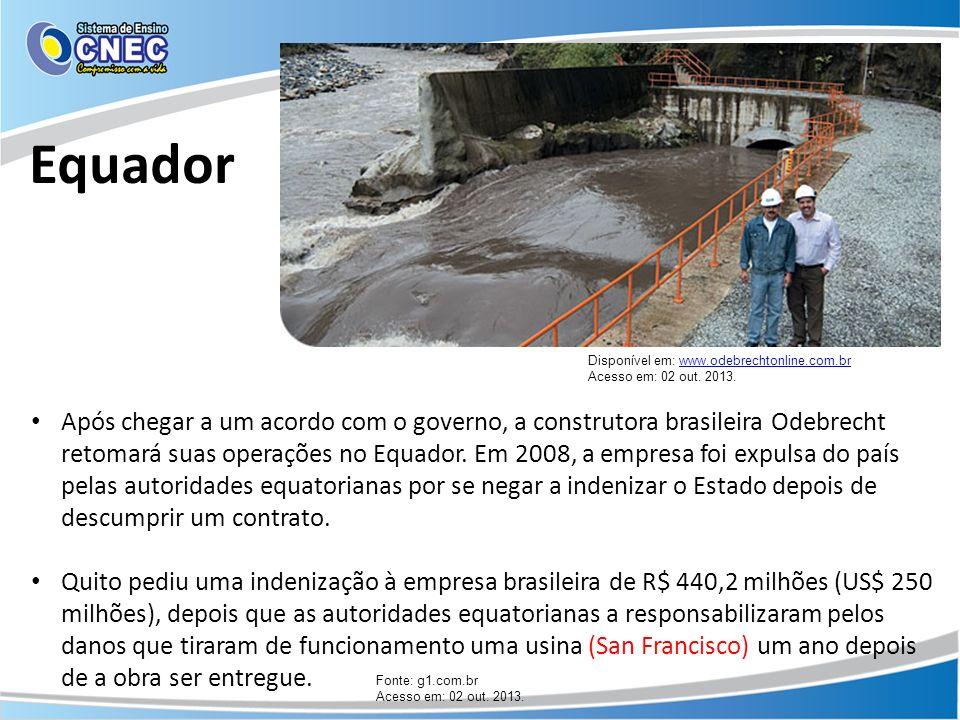 Equador Disponível em: www.odebrechtonline.com.br. Acesso em: 02 out. 2013.