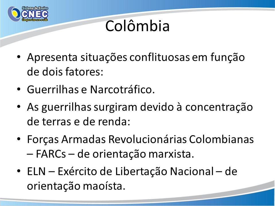 Colômbia Apresenta situações conflituosas em função de dois fatores: