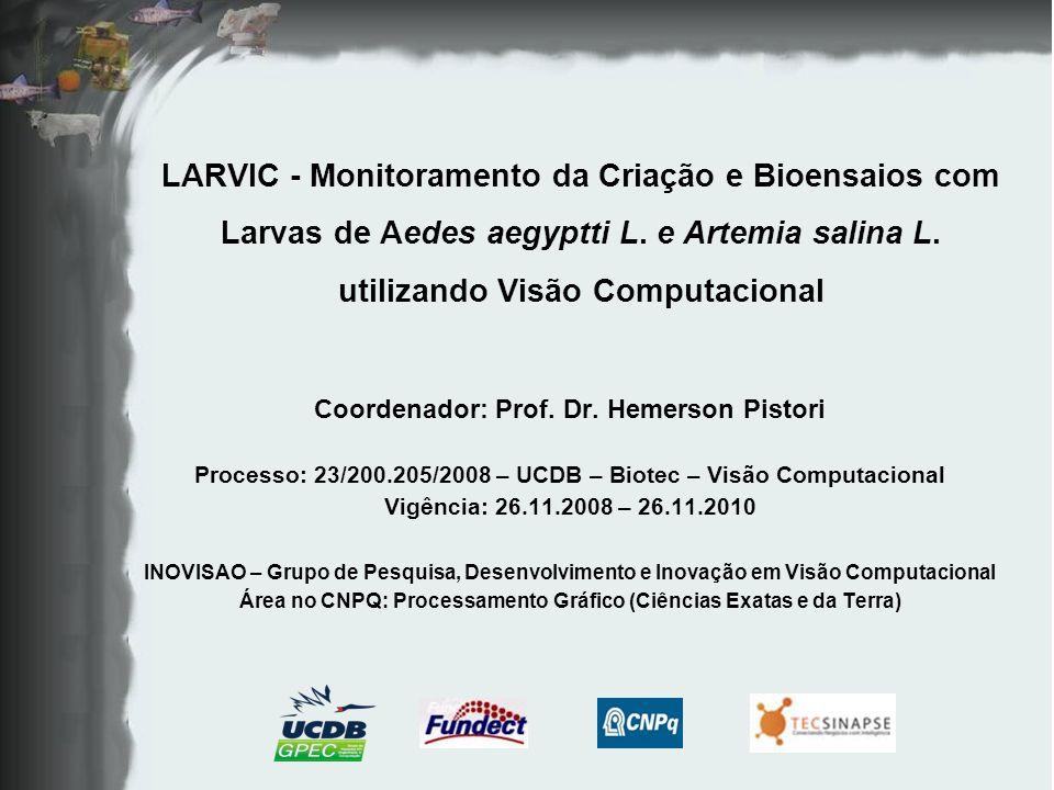 LARVIC - Monitoramento da Criação e Bioensaios com Larvas de Aedes aegyptti L. e Artemia salina L. utilizando Visão Computacional
