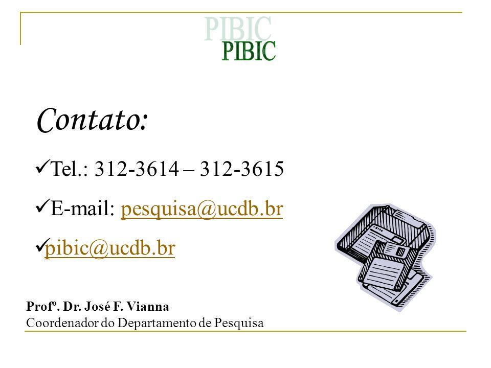 Contato: PIBIC Tel.: 312-3614 – 312-3615 E-mail: pesquisa@ucdb.br