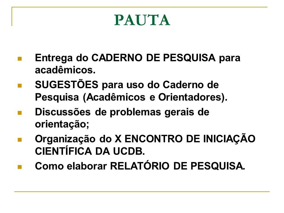 PAUTA Entrega do CADERNO DE PESQUISA para acadêmicos.