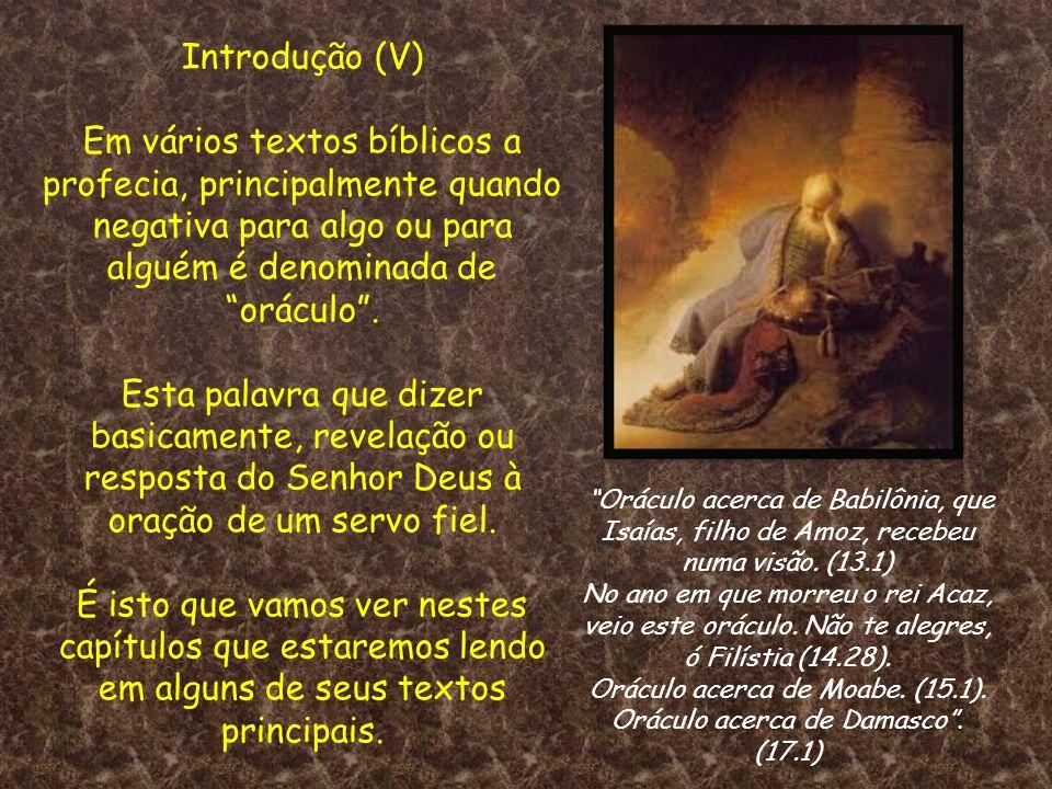 Oráculo acerca de Moabe. (15.1). Oráculo acerca de Damasco . (17.1)