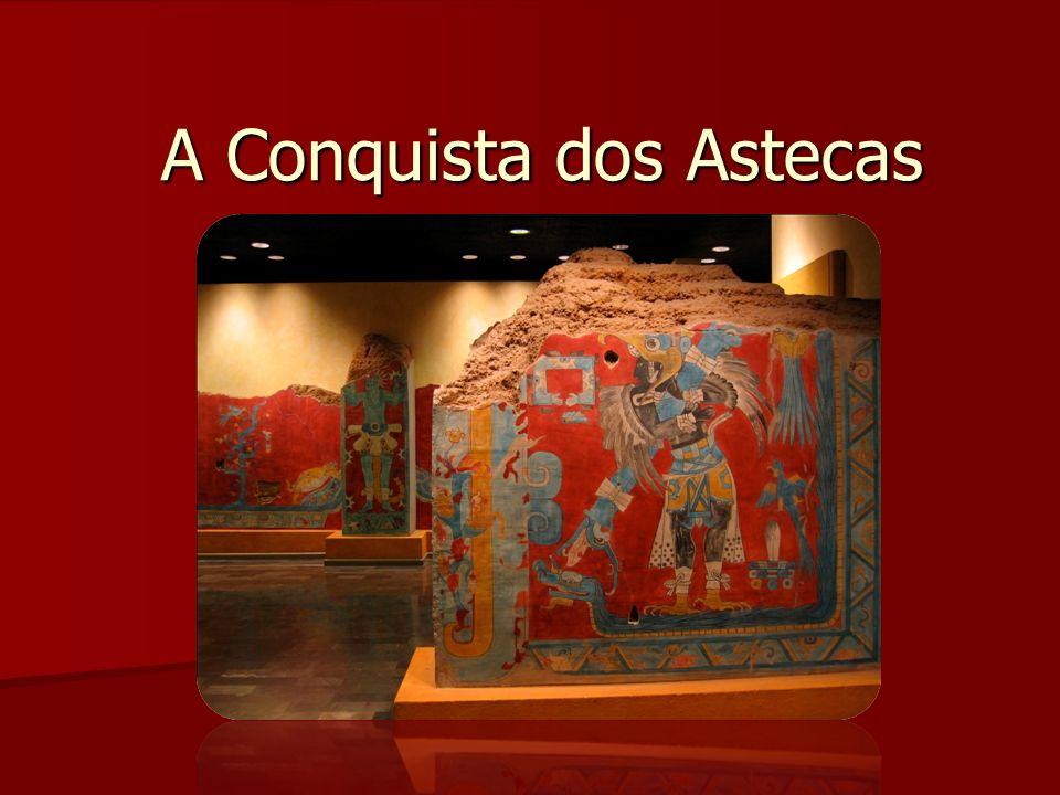 A Conquista dos Astecas