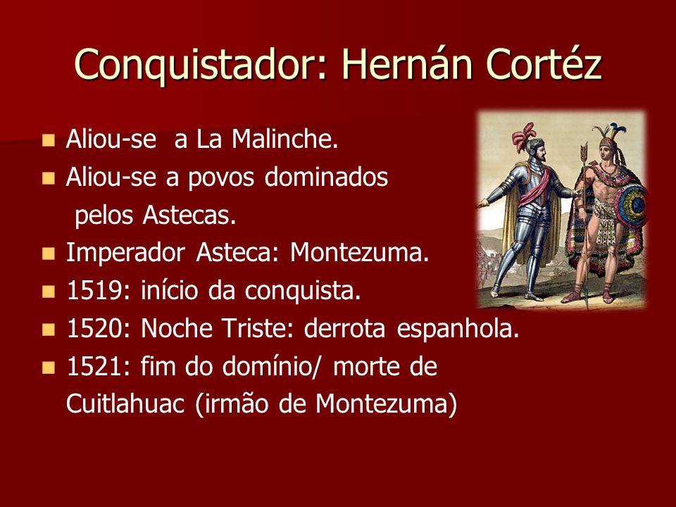 Conquistador: Hernán Cortéz