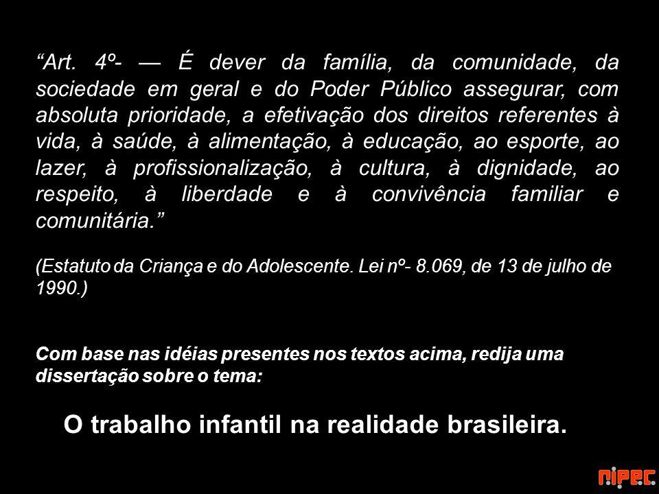O trabalho infantil na realidade brasileira.