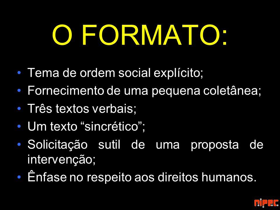 O FORMATO: Tema de ordem social explícito;