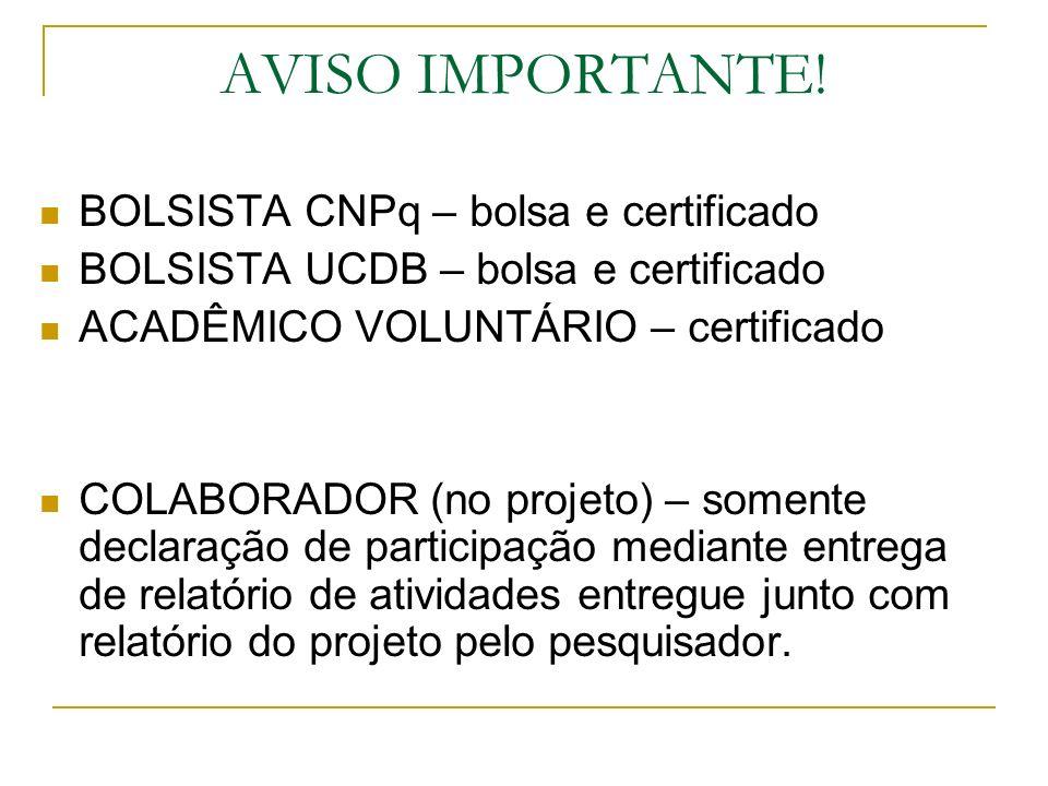 AVISO IMPORTANTE! BOLSISTA CNPq – bolsa e certificado