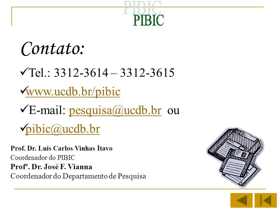 Contato: PIBIC Tel.: 3312-3614 – 3312-3615 www.ucdb.br/pibic