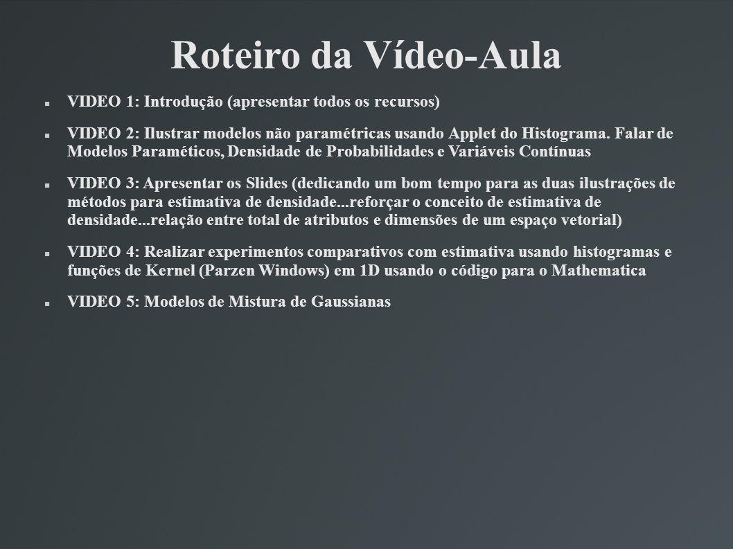 Roteiro da Vídeo-Aula VIDEO 1: Introdução (apresentar todos os recursos)