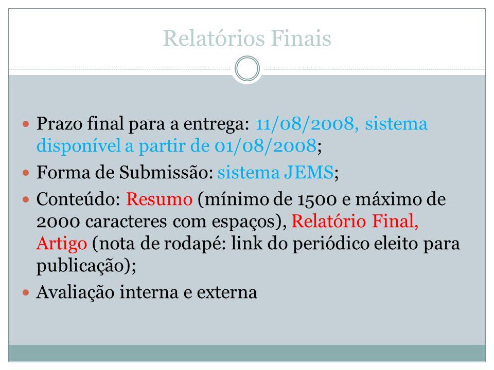 Relatórios Finais Prazo final para a entrega: 11/08/2008, sistema disponível a partir de 01/08/2008;
