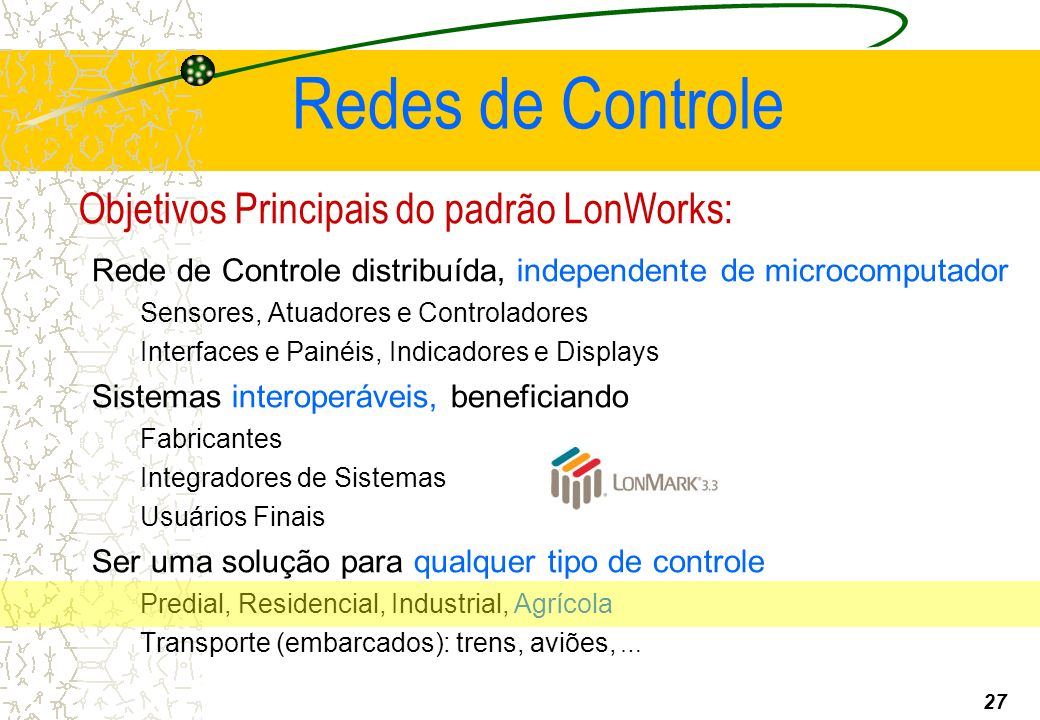 Objetivos Principais do padrão LonWorks: