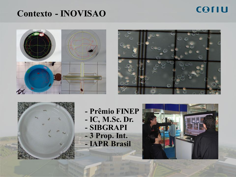 Contexto - INOVISAO - Prêmio FINEP - IC, M.Sc. Dr. - SIBGRAPI