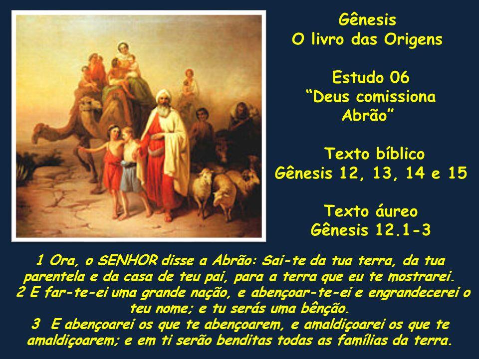 Gênesis O livro das Origens Estudo 06 Deus comissiona Abrão