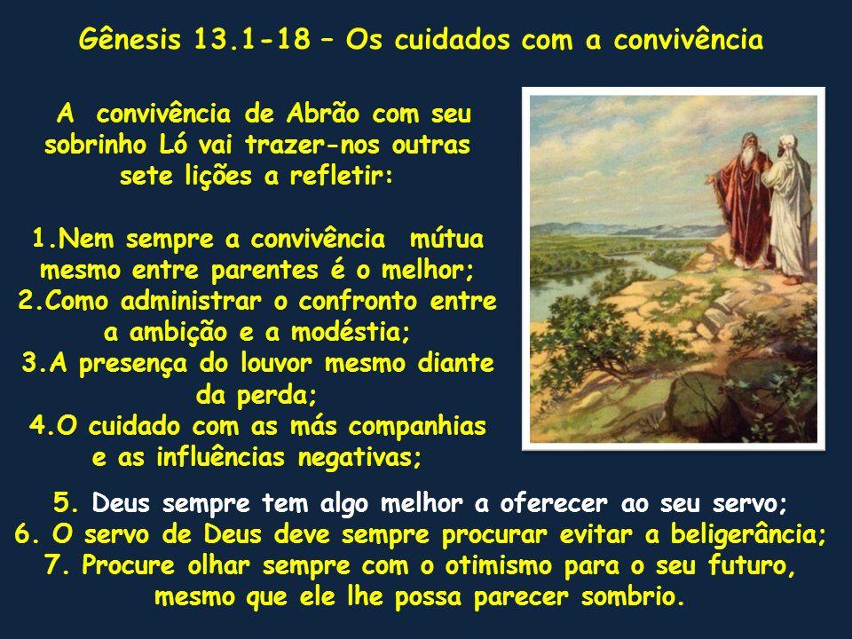 Gênesis 13.1-18 – Os cuidados com a convivência