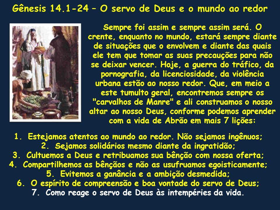 Gênesis 14.1-24 – O servo de Deus e o mundo ao redor